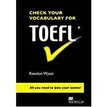 [(Check Your Vocabulary for TOEFL)] [Author: Rawdon Wyatt] published on (March, 2008)