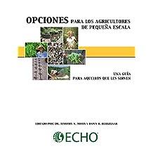 Opciones para los agricultores de pequeña escala: Una guía para aquellos que les sirven (Spanish Edition)