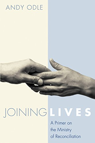 Joining Lives: A Primer on the Ministry of Reconciliation