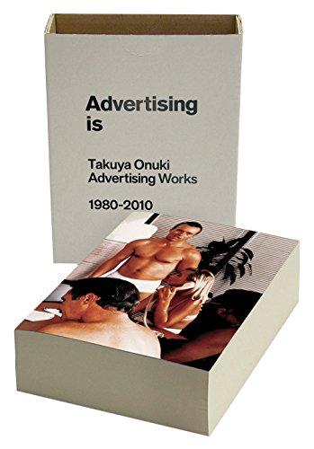 Advertising is Takuya Onuki Advertising Works 1980-2010 / 大貫卓也