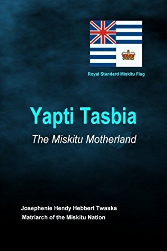 Yapti Tasbia - The Miskitu Motherland