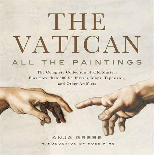 (Vatican: All the Paintings: The Complete Collection of Old Masters, Plus More than 300 Sculptures, Maps, Tapestries, and other Artifacts)