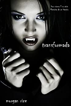Transformada (livro número 1 na série Memórias de um Vampiro) por [Rice, Morgan]