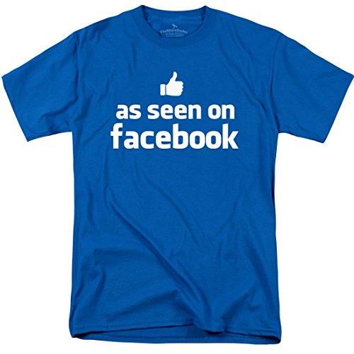 As Seen On Facebook - Funny Social Media Internet T-Shirt