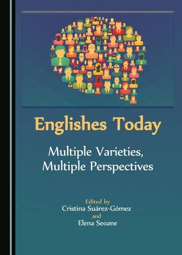 Englishes Today: Multiple Varieties, Multiple Perspectives: Amazon.es: Suarez-Gomez, Cristina, Seoane, Elena: Libros en idiomas extranjeros
