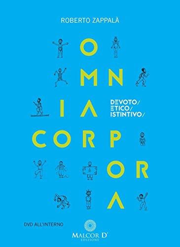 Omnia corpora. Devoto/etico/istintivo. Con DVD Roberto Zappalà