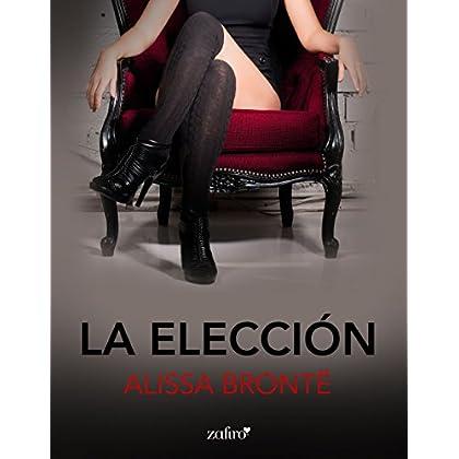 La Elección (Volumen independiente) (Spanish Edition)