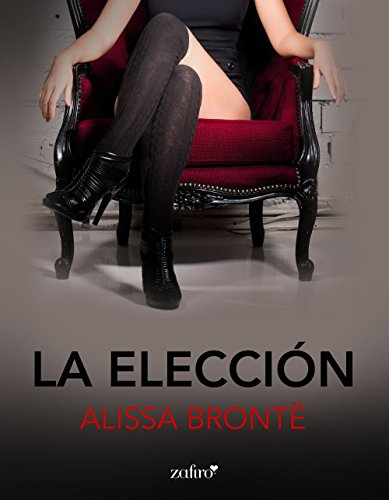 La Elección (Spanish Edition)
