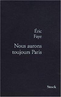 Nous aurons toujours Paris, Faye, Éric