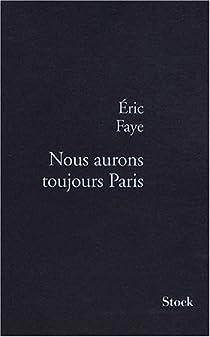 Nous aurons toujours Paris par Faye