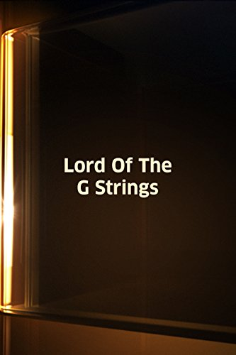 Lord Of The G Strings