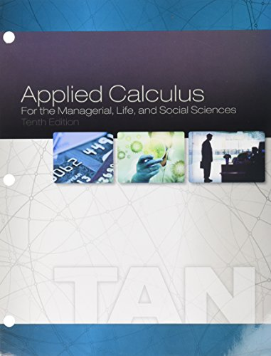 Bundle: Applied Calculus for the Managerial, Life, and Social Sciences, Loose-leaf Version, 10th + WebAssign Printed Access Card, Single-Term