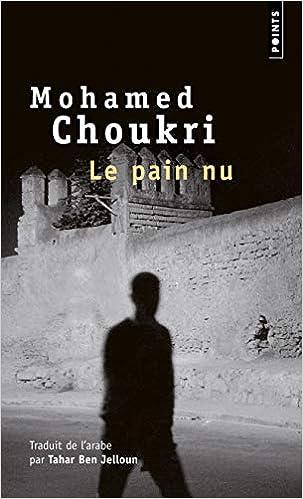 Amazon Fr Le Pain Nu Recit Autobiographique Mohamed