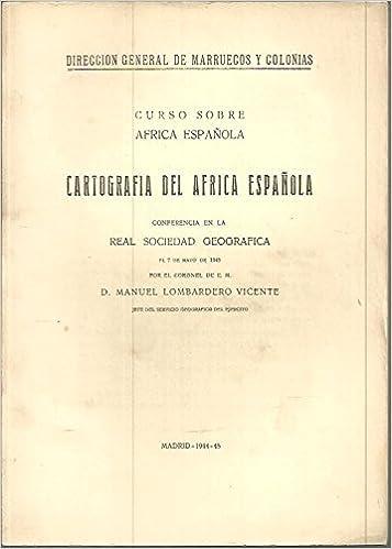 CARTOGRAFIA DEL AFRICA ESPAÑOLA.: Amazon.es: Manuel. LOMBARDERO VICENTE: Libros
