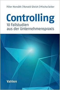 controlling-10-fallstudien-aus-der-unternehmenspraxis-german-edition