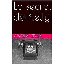 Le secret de Kelly (Les aventures de Kelly Whitebrush t. 1) (French Edition)
