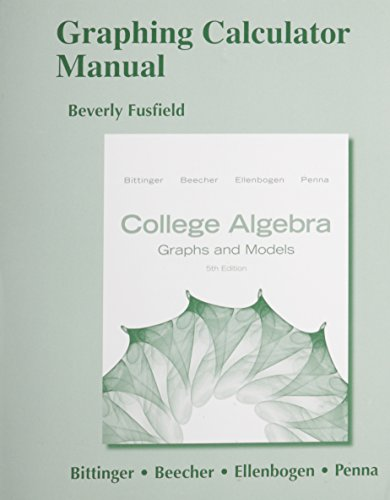 Graphing Calculator Manual for College Algebra: Graphs and Models