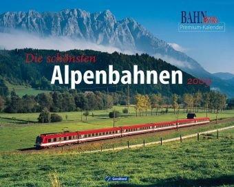 Die schönsten Alpenbahnen 2009