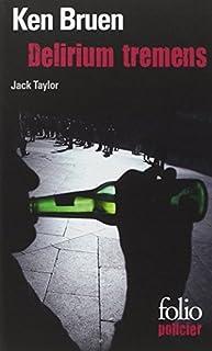 Delirium tremens : une enquête de Jack Taylor, Bruen, Ken