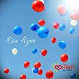 Rise Again: Digicel Haiti Relief Fund - Single offers