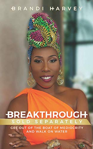 Breakthrough Sold Separately: Get Out of the Boat of Mediocrity and Walk On Water