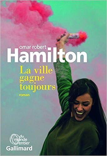 Omar Robert Hamilton - La ville gagne toujours (2018) sur Bookys
