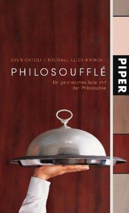 Philosoufflé: Ein geistreiches Spiel mit der Philosophie