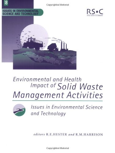 Solid Disposal Waste (Environmental and Health Impact of Solid Management Activies (Issues in Environmental Science and Technology))