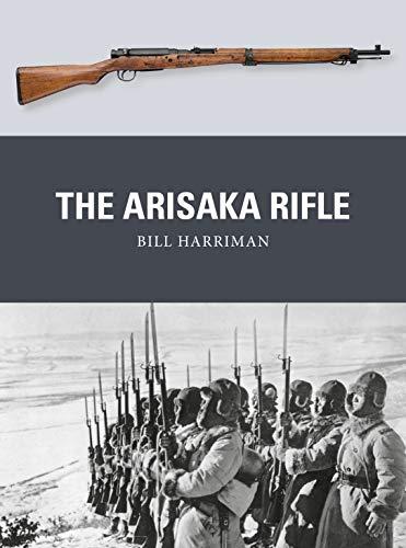 The Arisaka Rifle (Weapon Book 70)
