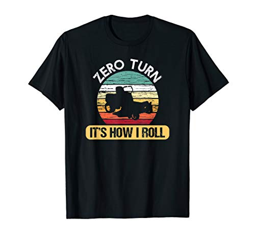 Zero Turn It's How I Roll Cool Lawn Mower T-shirt Gift