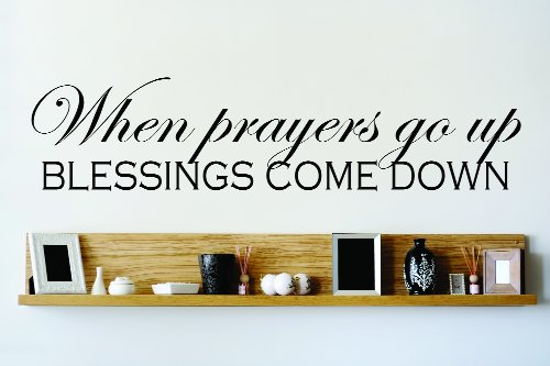 Design with Vinyl OMG 767 Black When Prayers Go Up Blessings Come Down Quote Lettering Decal Home Decor Kitchen Living Room Bathroom, 10-Inch x 40-Inch, Black
