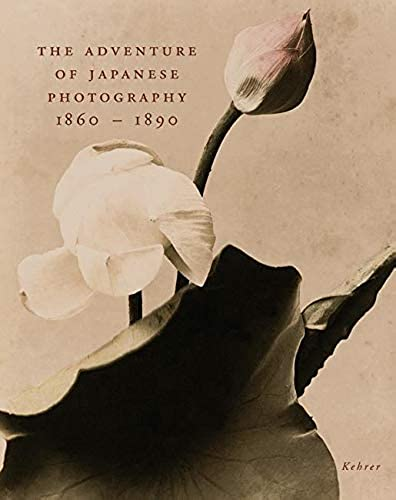 The Adventure of Japanese Photography 1860   1890