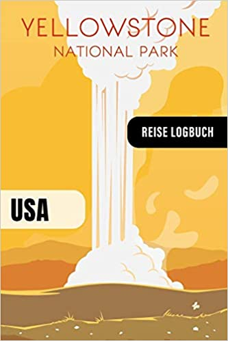Yellowstone Nationalpark Reise Logbuch Reisetagebuch