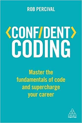 Book Confident Coding: Master the Fundamentals of Code and Supercharge Your Career (Confident Series)