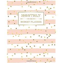 Monthly Budget Planner: Weekly Expense Tracker Personal Finance Journal Bill Organizer Notebook Business Money Planning Workbook