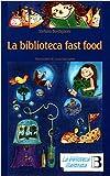 La biblioteca fast food