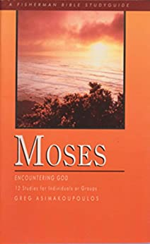 Moses: Encountering God by [Asimakoupoulos, Greg]