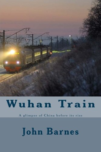 Wuhan Train: A glimpse of China before its rise