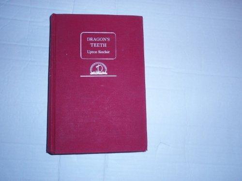 Dragon's Teeth by Upton Sinclair (1942-06-04) ()