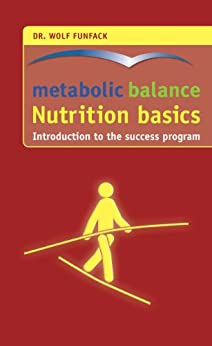 metabolic balance® - Nutrition basics: Introduction to the success program by [Funfack, Dr. Wolf]