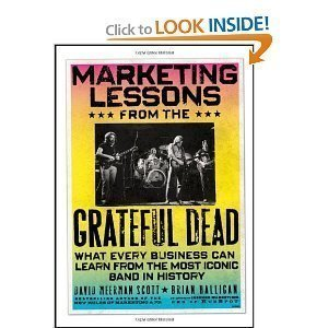 Download Marketing Lessons from the Grateful Dead: What Every Business Can Learn from the Most Iconic Band in History [Hardcover] pdf