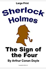 The Sign of the Four: Sherlock Holmes in Large Print (Volume 2)