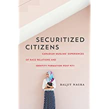 Securitized Citizens: Canadian Muslims' Experiences of Race Relations and Identity Formation Post–9/11
