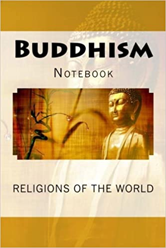 Buddhism: Religions of the World 150 Pages Lined Notebook