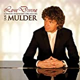 Love Divine: inspirational CD by pianist Mulder & London Symphony Orchestra (As the deer, Abide with me, It is well, Amazing Grace, Sanctus, and others).