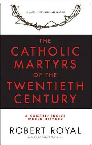 The Catholic Martyrs of the Twentieth Century: A Comprehensive World