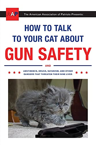 Image of How to Talk to Your Cat About Gun Safety: And