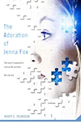 The Adoration of Jenna Fox (The Jenna Fox Chronicles Book 1) Kindle Edition