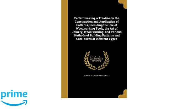 Patternmaking A Treatise On The Construction And Application Of