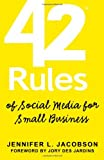 42 Rules of Social Media for Small Business, Jennifer L. Jacobson, 1607730146